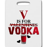 V Is For Vodka Thick Plastic Luggage Tag