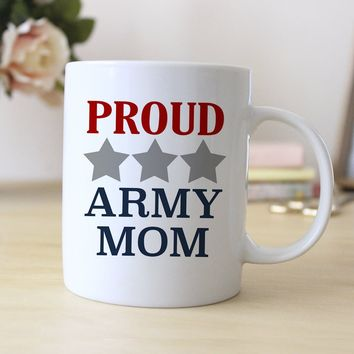Proud Army Mom Coffee Mug 11 oz. - Army Mother Boot Camp Deployment Gift