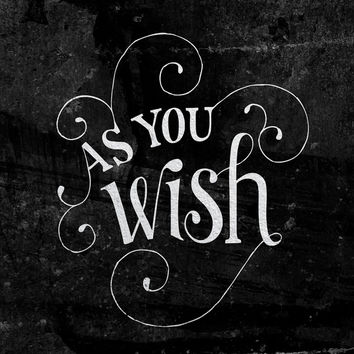 """""""As You Wish"""" Princess Bride Lettering Art Print by Mallory Ming"""