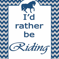 Printable Horse Typography Poster 8x10 – Navy & Grey Chevron Horseback Riding Poster – I'd Rather Be Riding -  INSTANT DOWNLOAD
