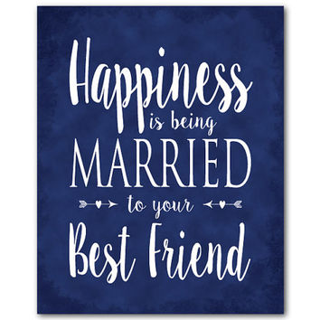 Happiness is beign married to your best friend - typography word art - print - anniversary wedding gift - husband wife gift wedding wall art