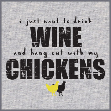 Drink Wine And Hang With My Chickens TEE