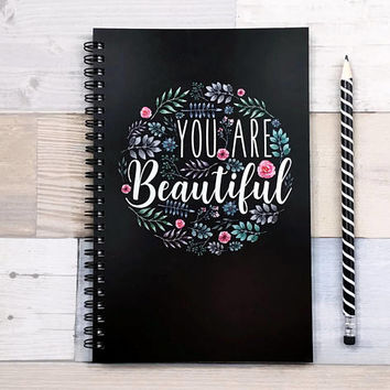 Writing journal, spiral notebook, bullet journal, cute notebook, black floral planner sketchbook blank lined dot grid - You are beautiful