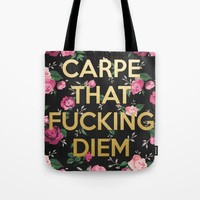 Carpe that Fucking Diem Tote Bag by DirtyLola | Society6