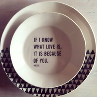 porcelain medium dish screenprinted text if i know what love is hesse quote.   MADE TO ORDER