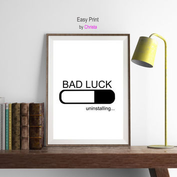Minimalist print, Luck quote, Bad luck, Good luck, Luck printable art, Modern wall decor, Gift for all, Black white print, Funny, Download