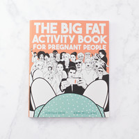 The Big Fat Activity Book for Pregnant People | FIREBOX\u00ae