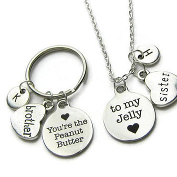 You re The Peanut Butter To My Jelly Brother Sister Gift, Brother Sister Keychain Necklace Jewelry, Brother Sister, Personalized