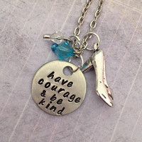 Have Courage and Be Kind Necklace - Fairytale Jewelry - Once Upon A Time Jewelry - Princess Jewelry - Cinderella Inspired Jewelry