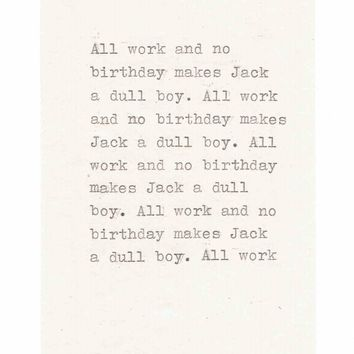 All Work And No Birthday Card | Funny The Shining Movie Jack Torrance Typewriter Humor