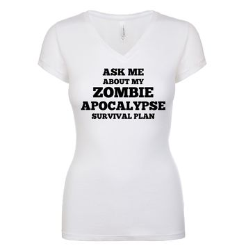 Ask Me About My Zombie Apocalypse Survival Plan  Women's V Neck