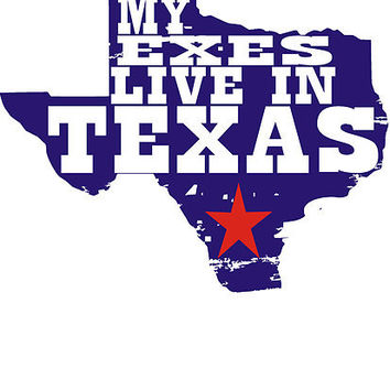 All My Exes Live In Texas by BUB THE ZOMBIE