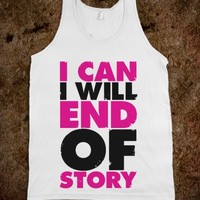 I CAN, I WILL, END OF STORY