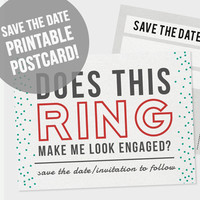 Printable Save the Date Postcard | DIY Save the Date | Does this Ring Make Me Look Engaged Save the Date | Wedding Printable | PDF Download