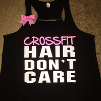 Crossfit Hair Don't Care - Gym Tank - Ruffles with Love - Racerback Tank - Womens Fitness - Workout Clothing - Workout Shirts with Sayings
