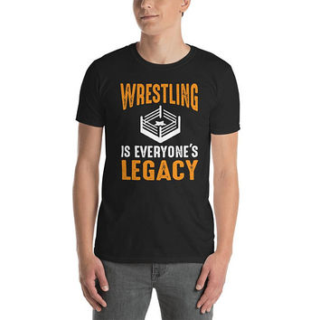 Short-Sleeve Unisex T-Shirt ~ wrestling is everyone's legacy ~ custom designed black tee ~ wrestling graphic