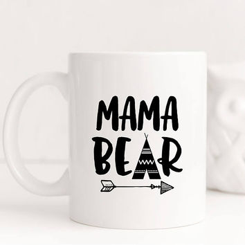 Coffee Mug, Ceramic Mug, 11 oz or 15 oz mug, Mom Gift, Mother's Day Gift Under 20, Gift For Mom, Pregnancy Gift, New Mom,  - Mama Bear