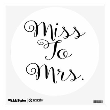 Bridal Shower Decorations, Miss to Mrs Wall Decal