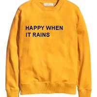 happy when it rains yellow color Unisex Sweatshirts