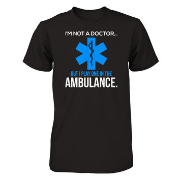 EMT - I Play One In The Ambulance