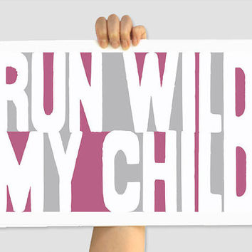 Run Wild My Child Light gray and Violet 12 X 18 by TheWallaroo
