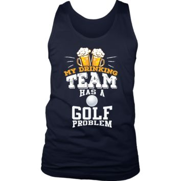 Men's My Drinking Team Has A Golf Problem Tank Top - Funny Gift