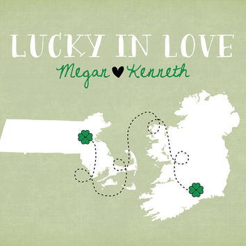 St. Patricks Day, Lucky in Love Map - 8x10 Custom Art Print, Long Distance Relationship, Gift for Boyfriend, Husband, Ireland, Boston
