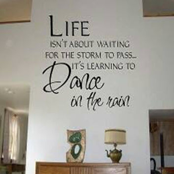Life Isn't About Waiting For The Storm To Pass Dance In The Rain Wall Vinyl