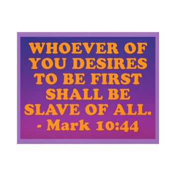Bible verse from Mark 10:44. Canvas Print