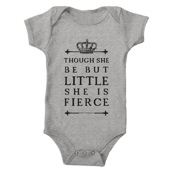 Though She Be But Little She Is Fierce 100% Cotton One-Piece Bodysuit
