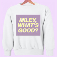 """MILEY, WHAT'S GOOD?"" -Nicki Minaj VMAS Crewneck 