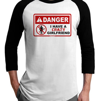 Danger - Crazy Girlfriend Adult Raglan Shirt