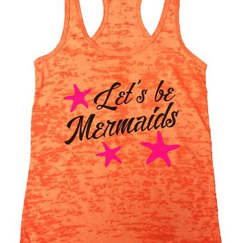Let's Be Mermaids Burnout Tank Top By Womens Tank Tops