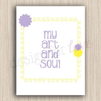 My Art and Soul - Printable File - Craft Room Decor - Home Decor