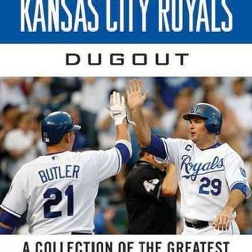 Tales from the Kansas City Royals Dugout: A Collection of the Greatest Royals Stories Ever Told: Tales from the Kansas City Royals Dugout: A Collection of the Greatest Royals Stories Ever Told (Tales from the Team)