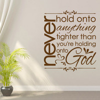 Spiritual Wall Decal. Never Hold On - CODE 016