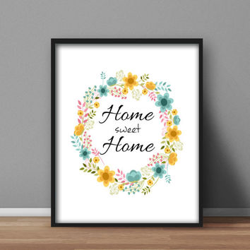 Downloadable Instant Printable Wall Art for your home, 8x10 digital print  'Home Sweet Home'  Floral Typography Quote