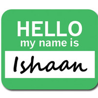 Ishaan Hello My Name Is Mouse Pad