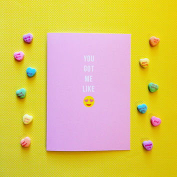 Emoji Valentine's Day Card - You Got Me Like -  Cute Fun Modern Funny - 5x7
