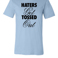Haters Get Tossed Outd - Unisex T-shirt