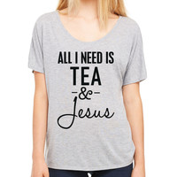 All I Need Is Tea and Jesus