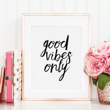 GOOD VIBES ONLY, Office Decor,Office Sign, Home Office Desk,Dorm Room Decor,Quote Prints,Typography Print,Calligraphy Prints,Quote Art