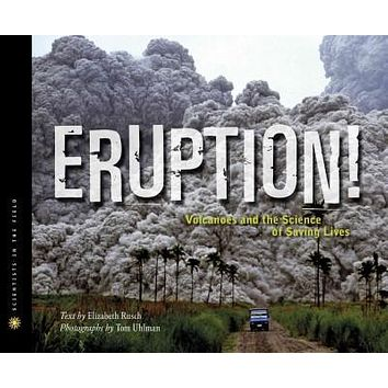Eruption!: The Science of Saving Lives (Scientists in the Field)