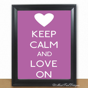 Keep Calm Poster, Heart Print, Digital Art, Keep Calm and Love On, Romantic Art, Orchid Purple Poster, Buy TWO Get ONE FREE, Unframed