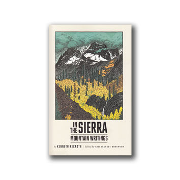 """In the Sierra: Mountain Writings"" by Kenneth Rexroth"