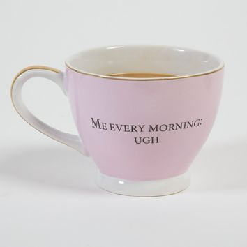 8 OAK LANE ME EVERY MORNING COFFEE MUG