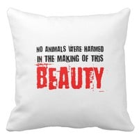 No Animals Were Harmed Throw Pillow