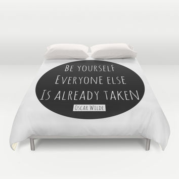 Be yourself; everyone else is already taken. Oscar Wilde Duvet Cover by White Print Design