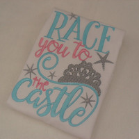 Race You To The Castle Going To Disney Shirt Princess Disney Shirt Babies Kids T-shirt or Embroidered Bodysuit Funny Shirts Baby Shower