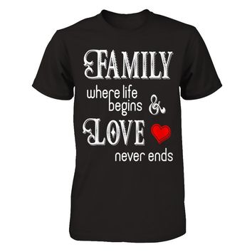 Family Where Life Begins And Love Never Ends T-shirt Unisex